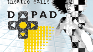 Theatre Exile extends its run of 'D-Pad' through this weekend. (Image courtesy of Theatre Exile.)