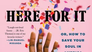 'Here for It' explores the pain and joy that sources R. Eric Thomas's sense of humor. (Image courtesy of Ballantine Books)