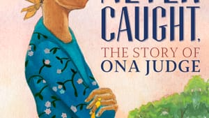 A new generation of young readers are learning Ona Judge's story. (Image courtesy of the Museum of the American Revolution.)