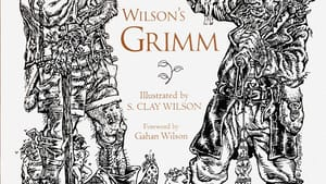 Wilson's Grimm, ©1999 Cottage Classics and S. Clay Wilson